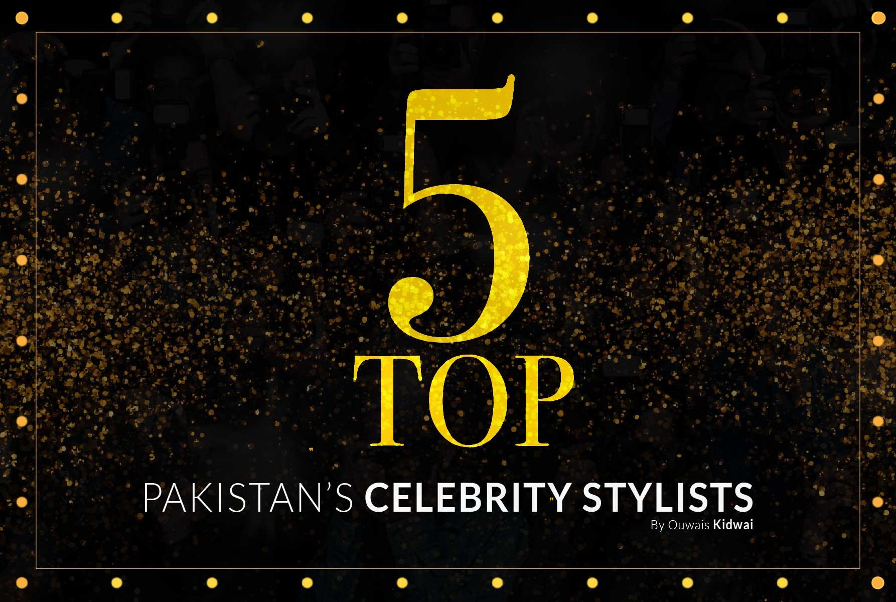 Top_5_Pakistani_Celebrity_Stylist