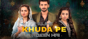 Pakistani Drama Mujhe Khuda Pe Yaqeen Hai