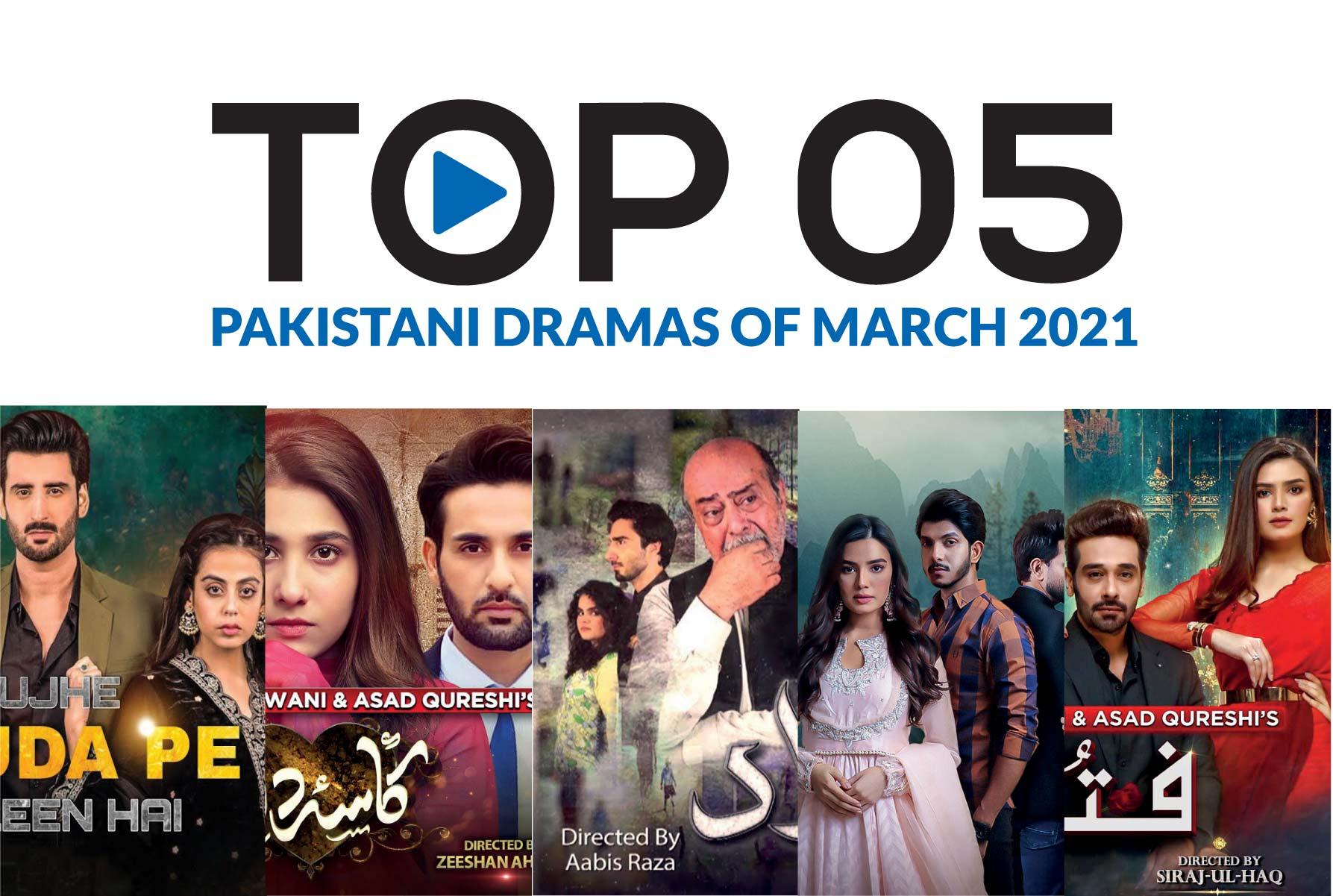Top 5 Pakistani dramas of March 2021