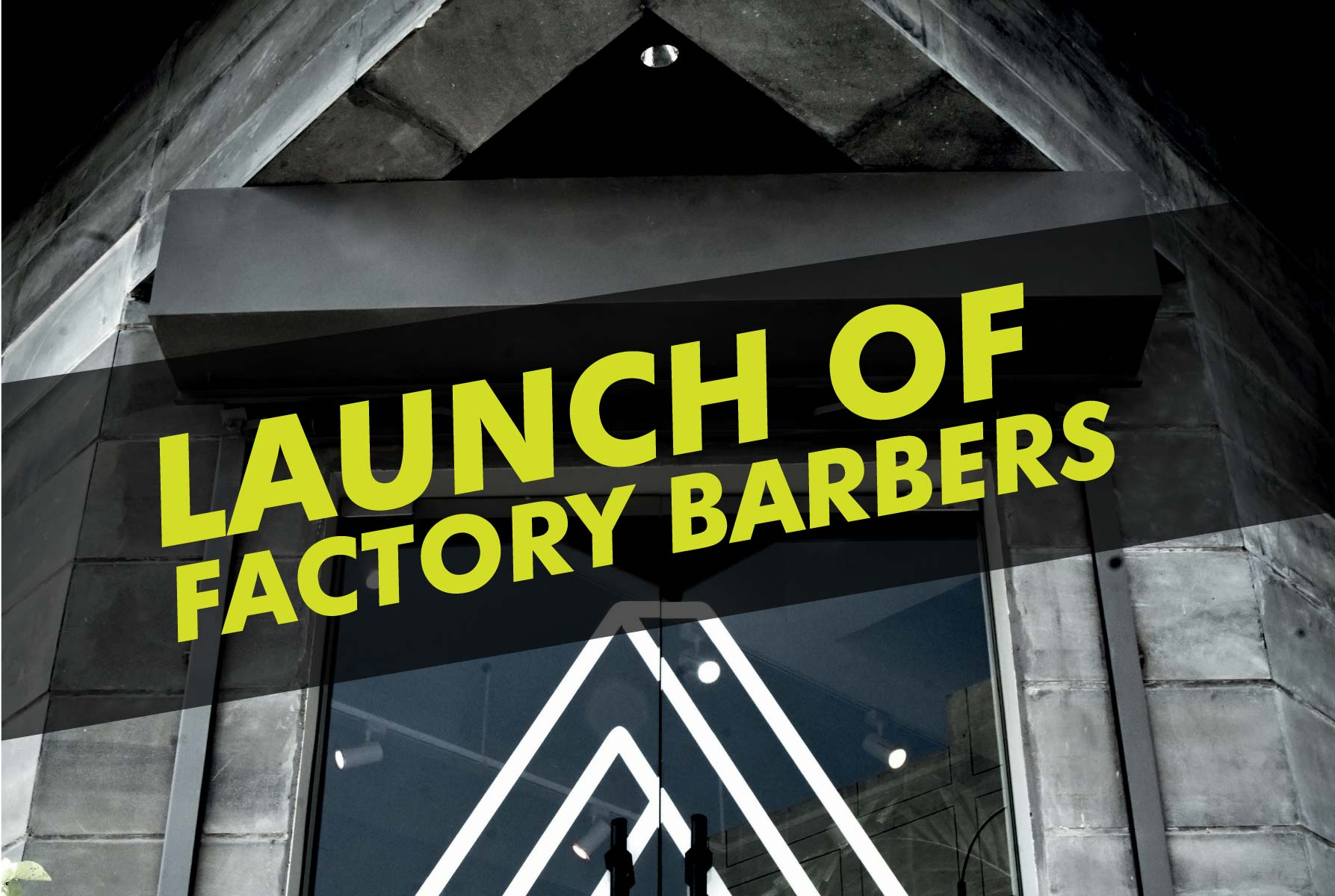 Launch of Factory Barbers