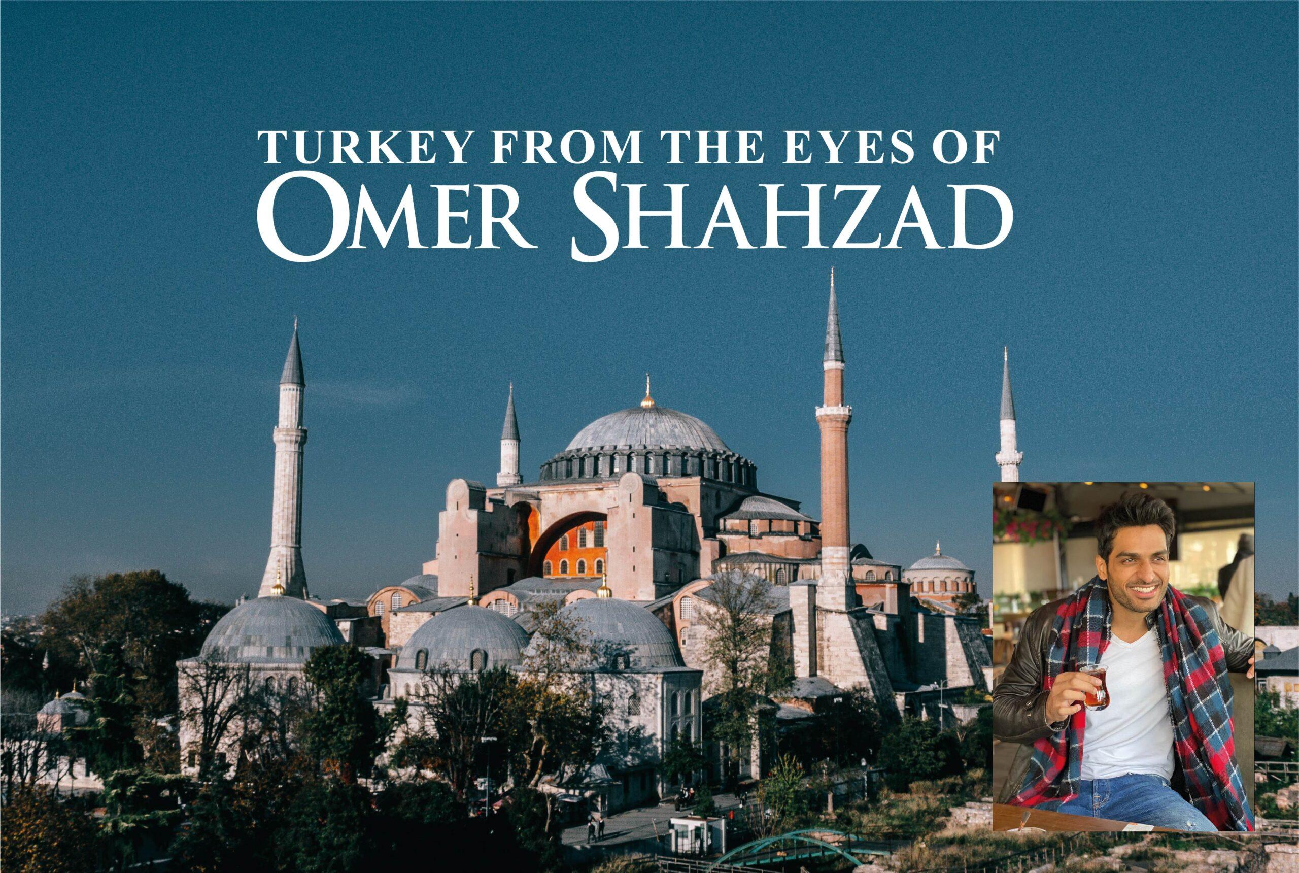 Turkey from the eyes of Omer Shahzad