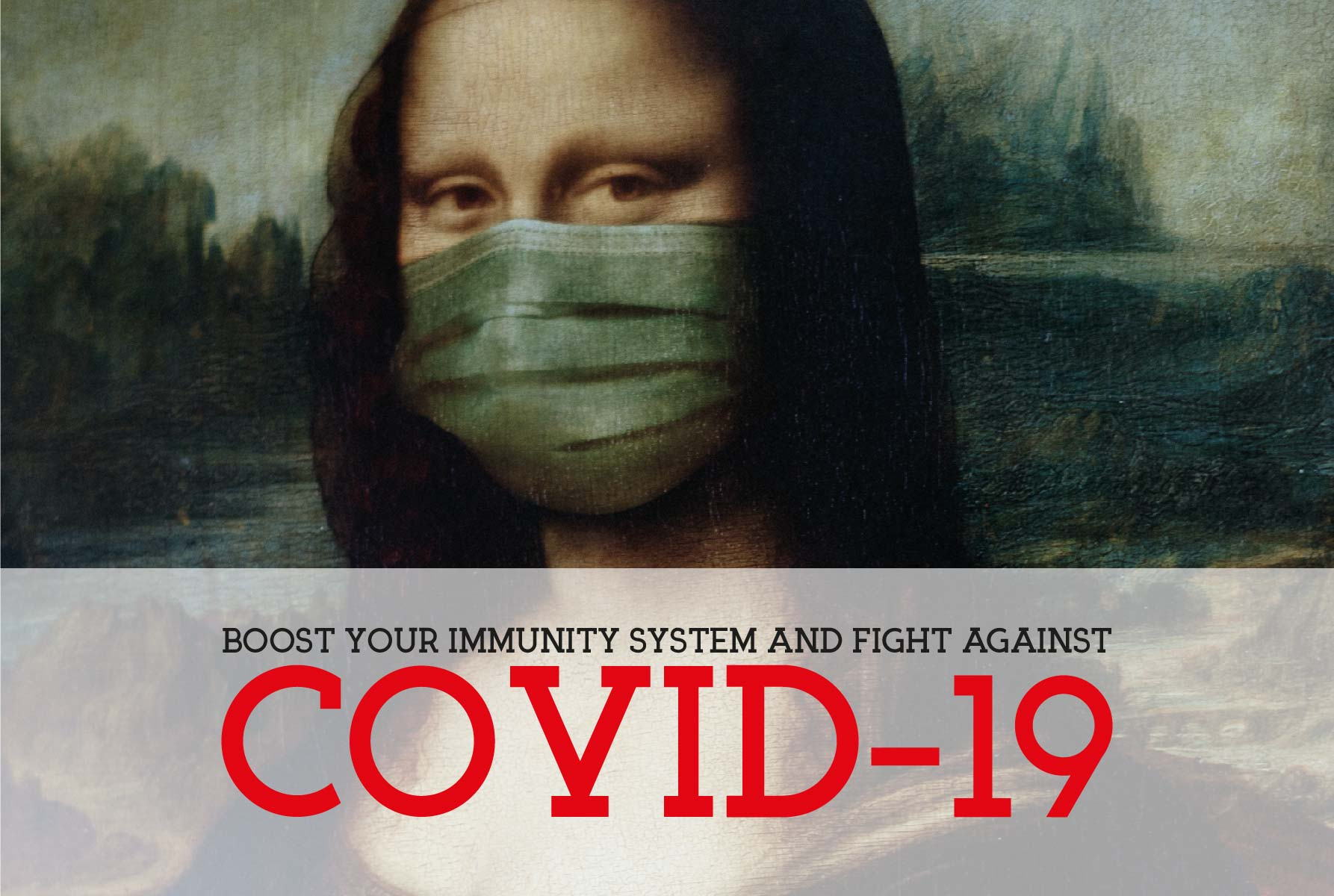Boost your immunity system and fight against Covid!