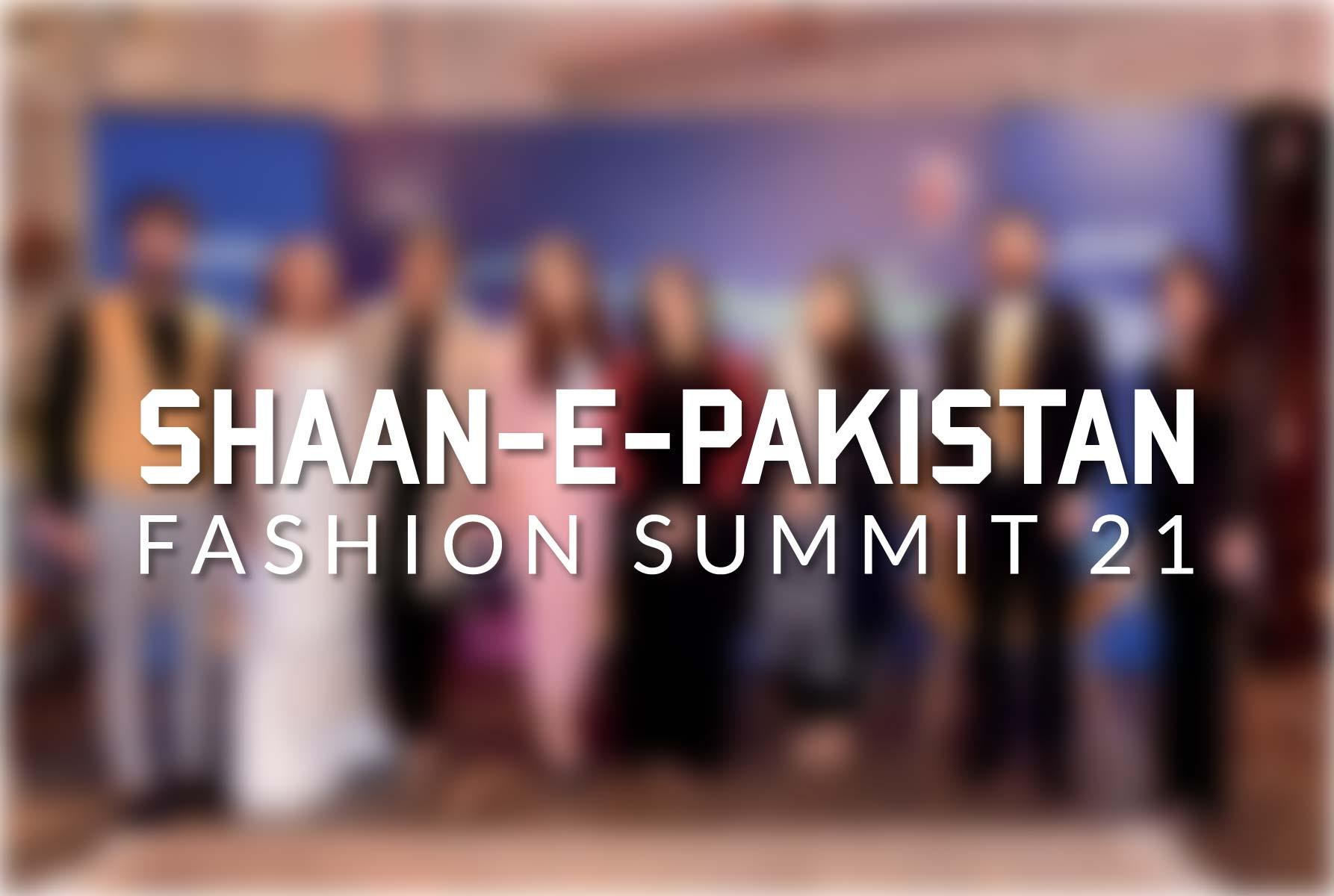 Shan-E-Pakistan Fashion Summit 2021