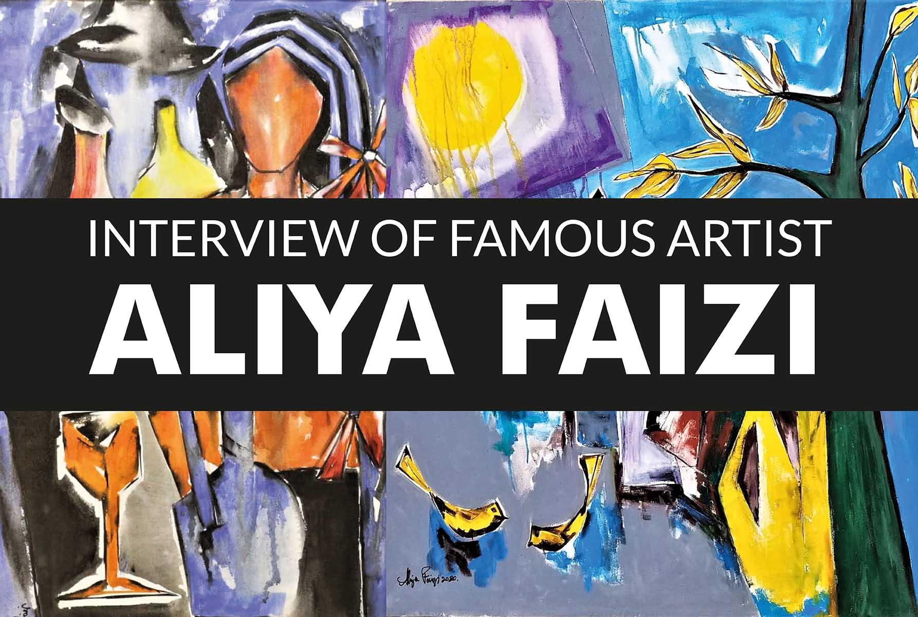Famous Artist Aliya Faizi