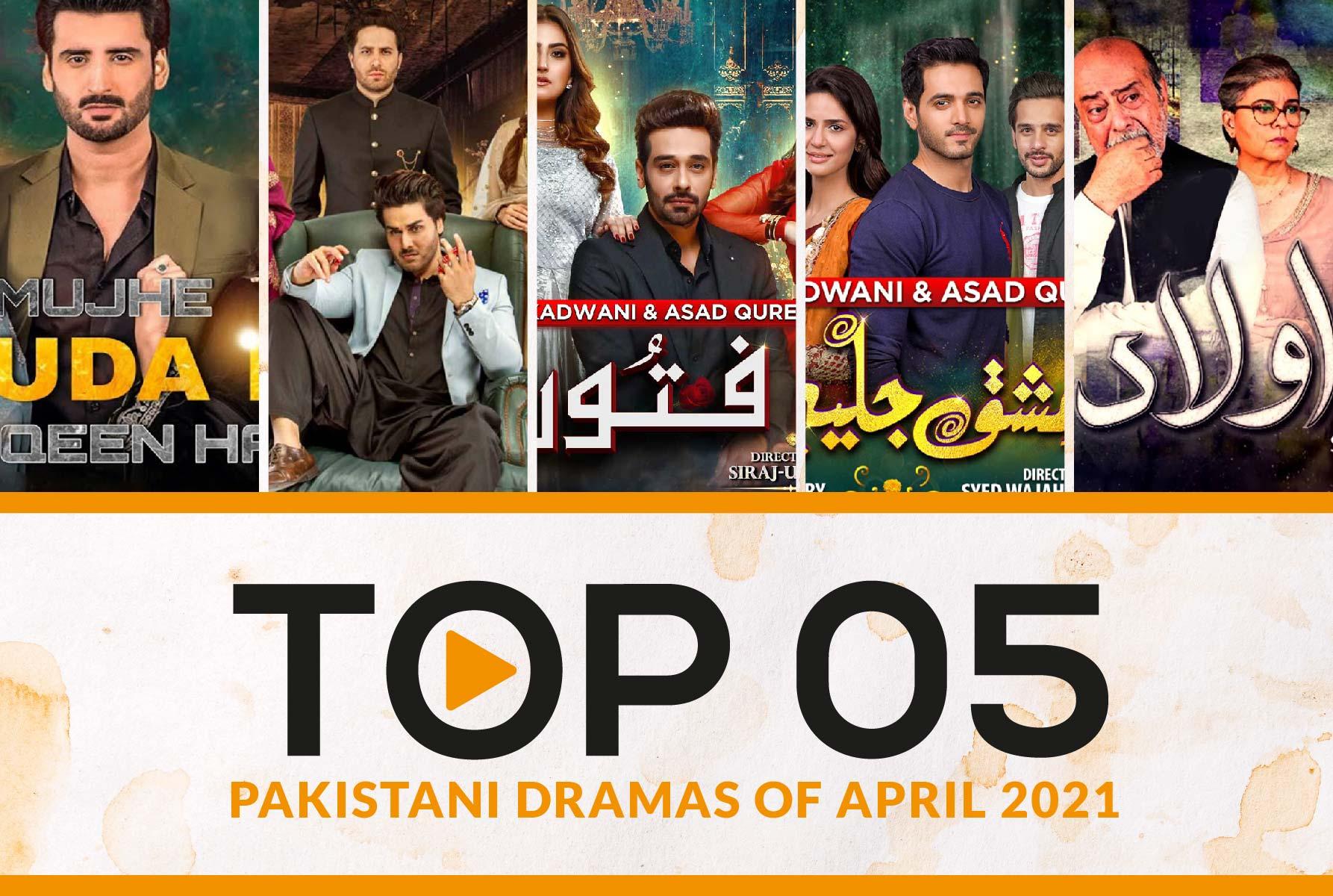 Top 5 Pakistani dramas of April 2021